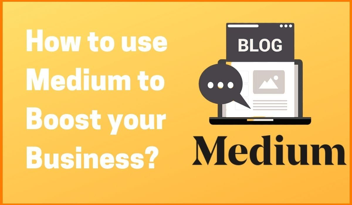 How to use Medium to Boost your Business?
