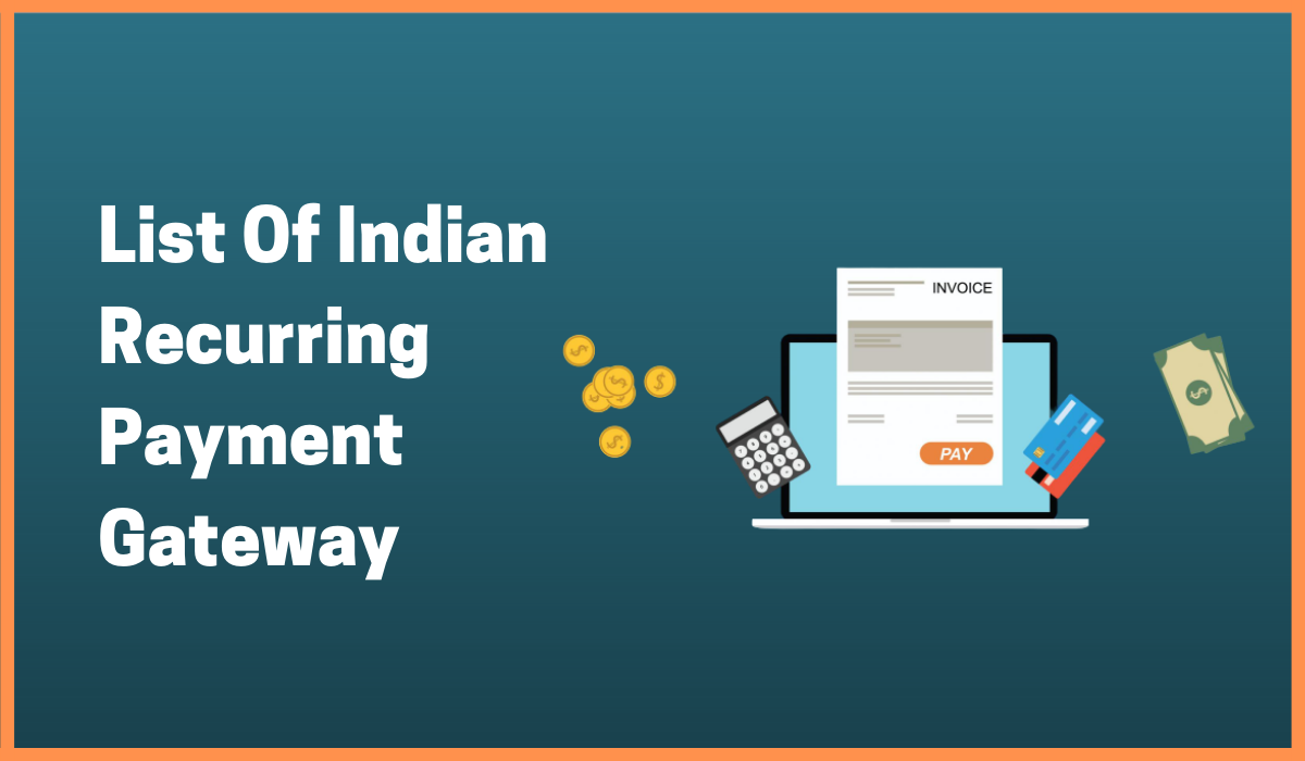 5 Most Successful Recurring Payment Gateways In India