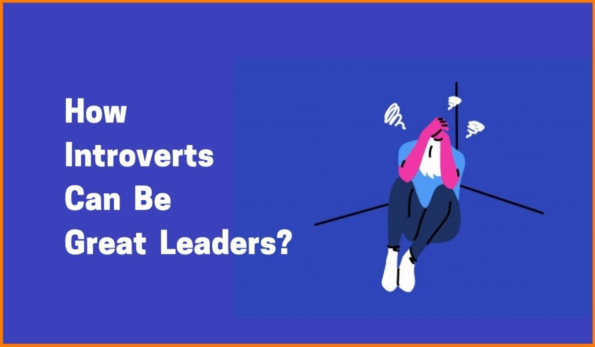 How Introverts Can Be Great Leaders? | Introverts Being Introverts