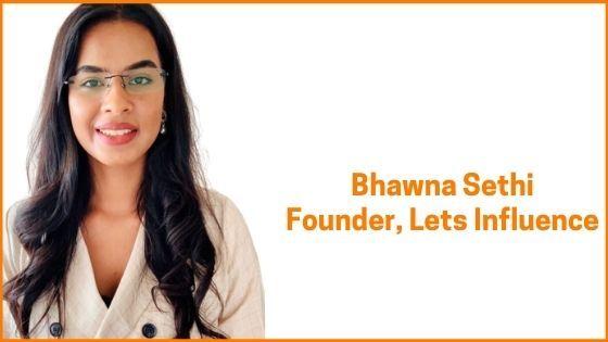 Lets Influence Founder Bhawna Sethi
