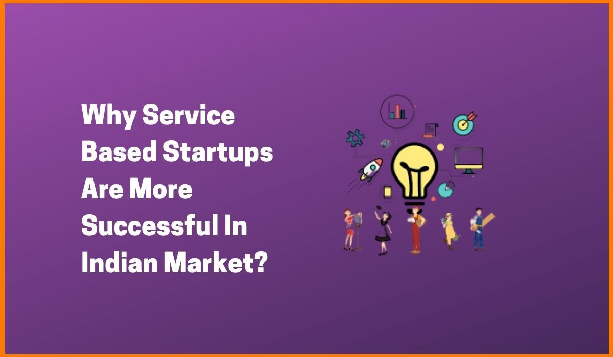 Why Service-Based Startups Are More Successful In India?