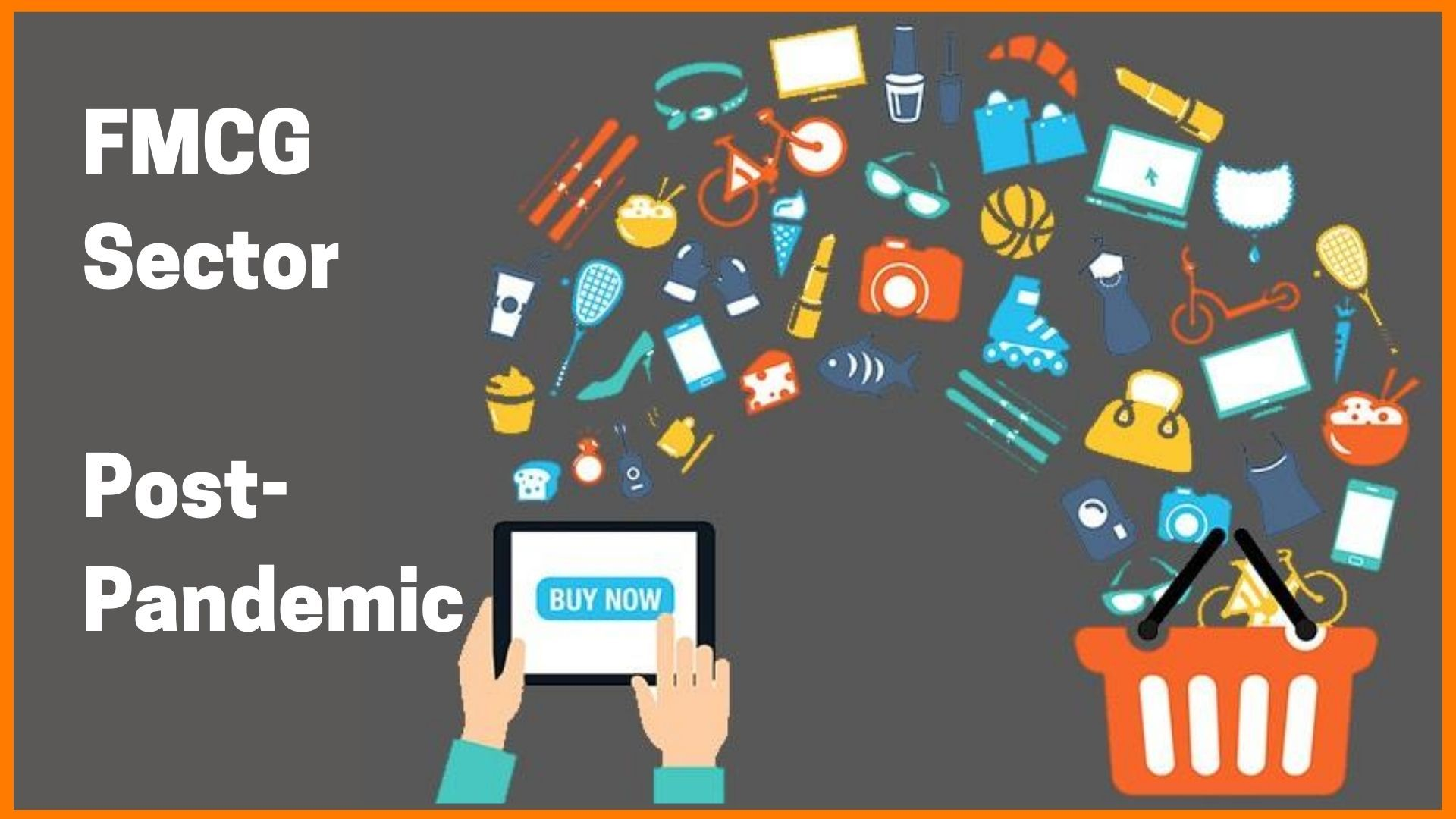 The Future Of FMCG Sector Post Pandemic