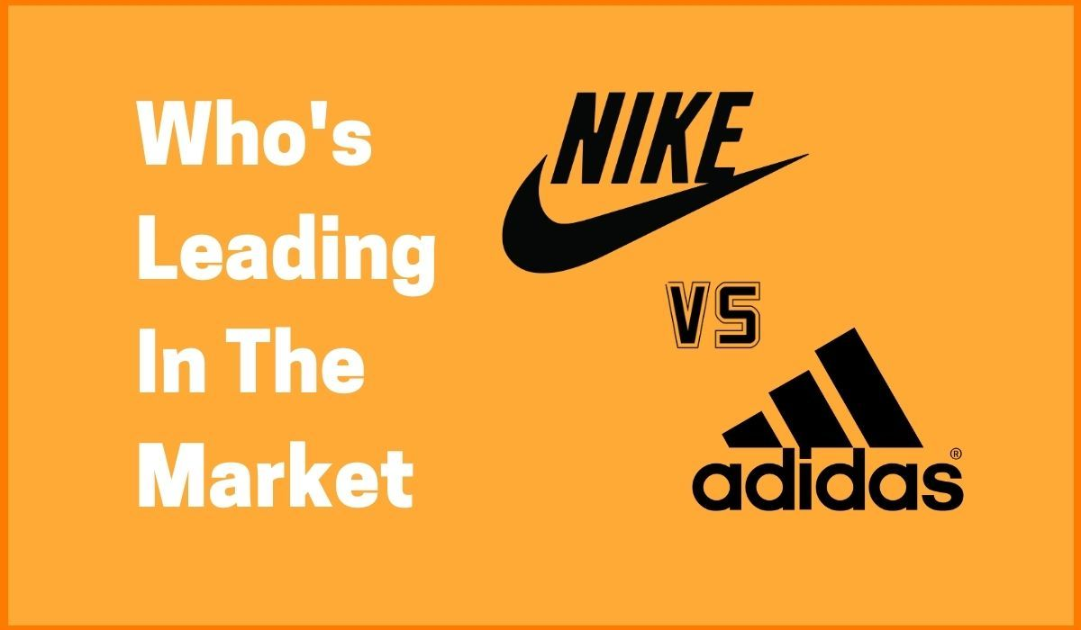 Adidas vs. Nike: Who's Leading In The Market