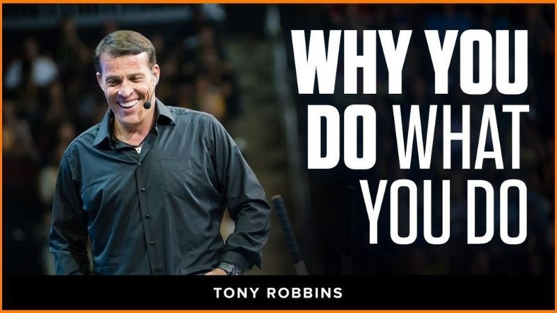 "Tony Robbins ""Why You Do What You Do"""
