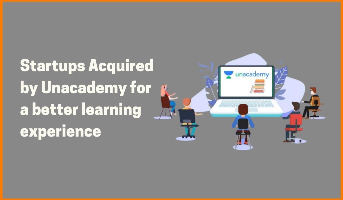Startups Acquired by Unacademy for a better learning experience