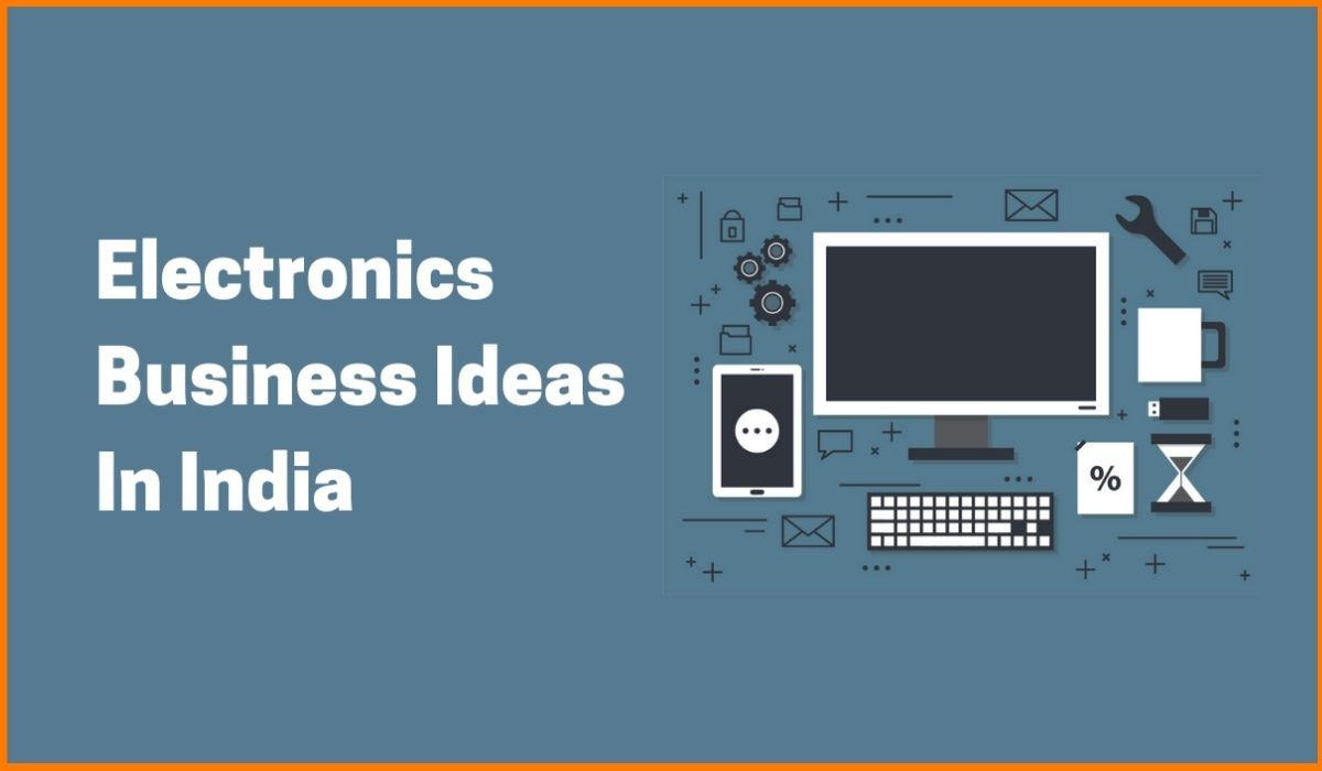 Profitable Electronics Business Ideas In India