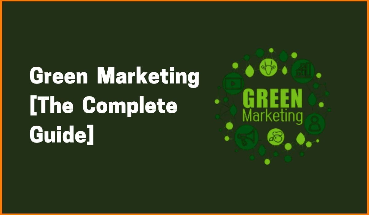 Green Marketing | The Complete Guide