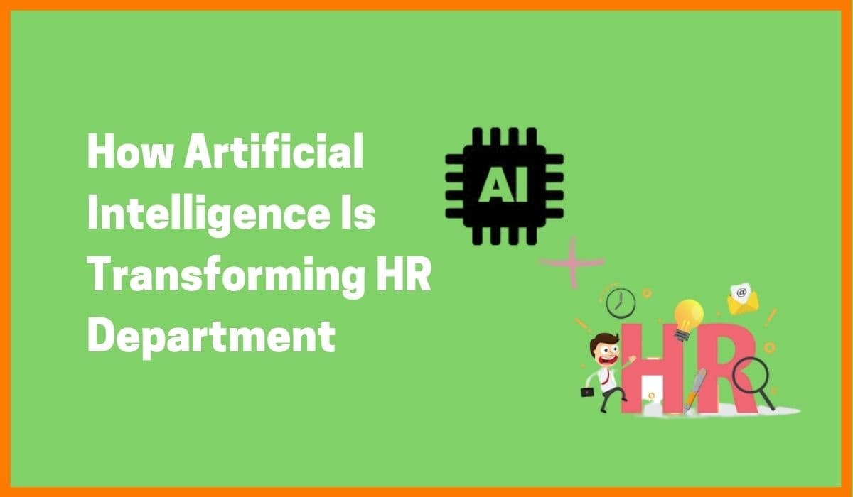 How Artificial Intelligence (AI) Is Transforming Human Resources (HR)