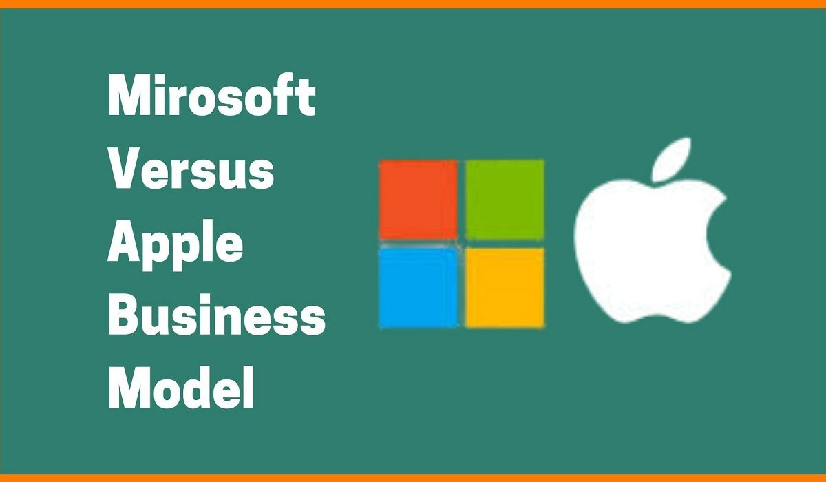 Microsoft Vs. Apple: Analysis About Their Business Model