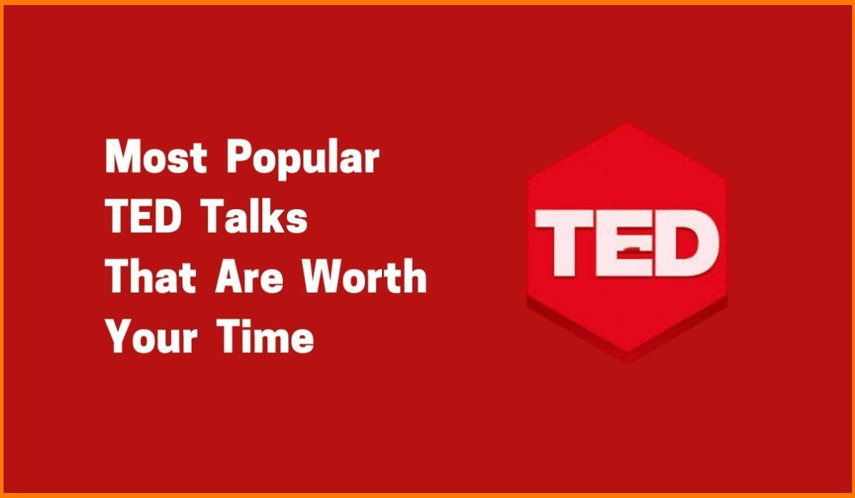 Most Popular TED Talks Of All Time That Are Worth More Than MBA