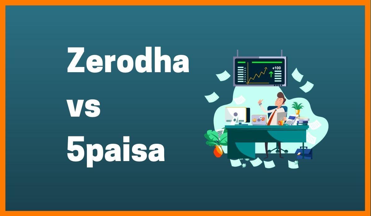 Zerodha vs 5paisa: The Top Contenders In The Brokerage Industry