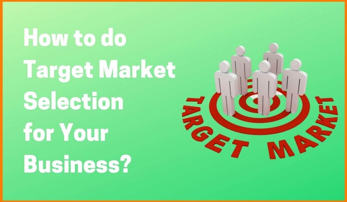 How to do Target Market Selection for Your Business?