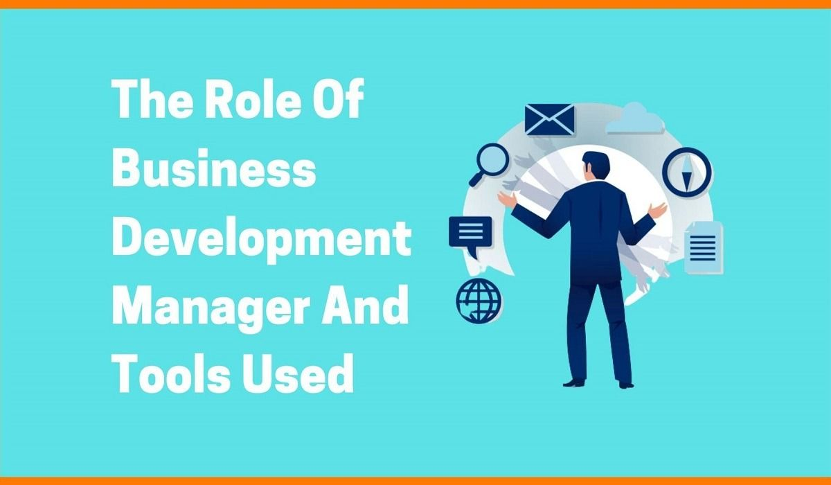 The Role Of Business Development Manager And Tools Used For More Profit
