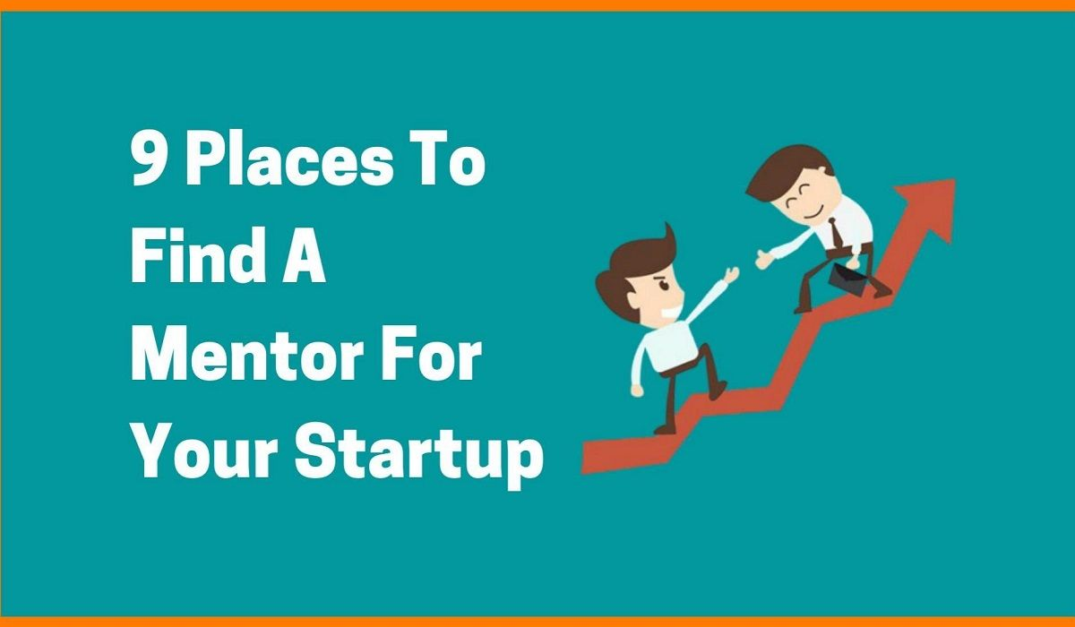 9 Places To Find A Perfect Mentor For Your Startup