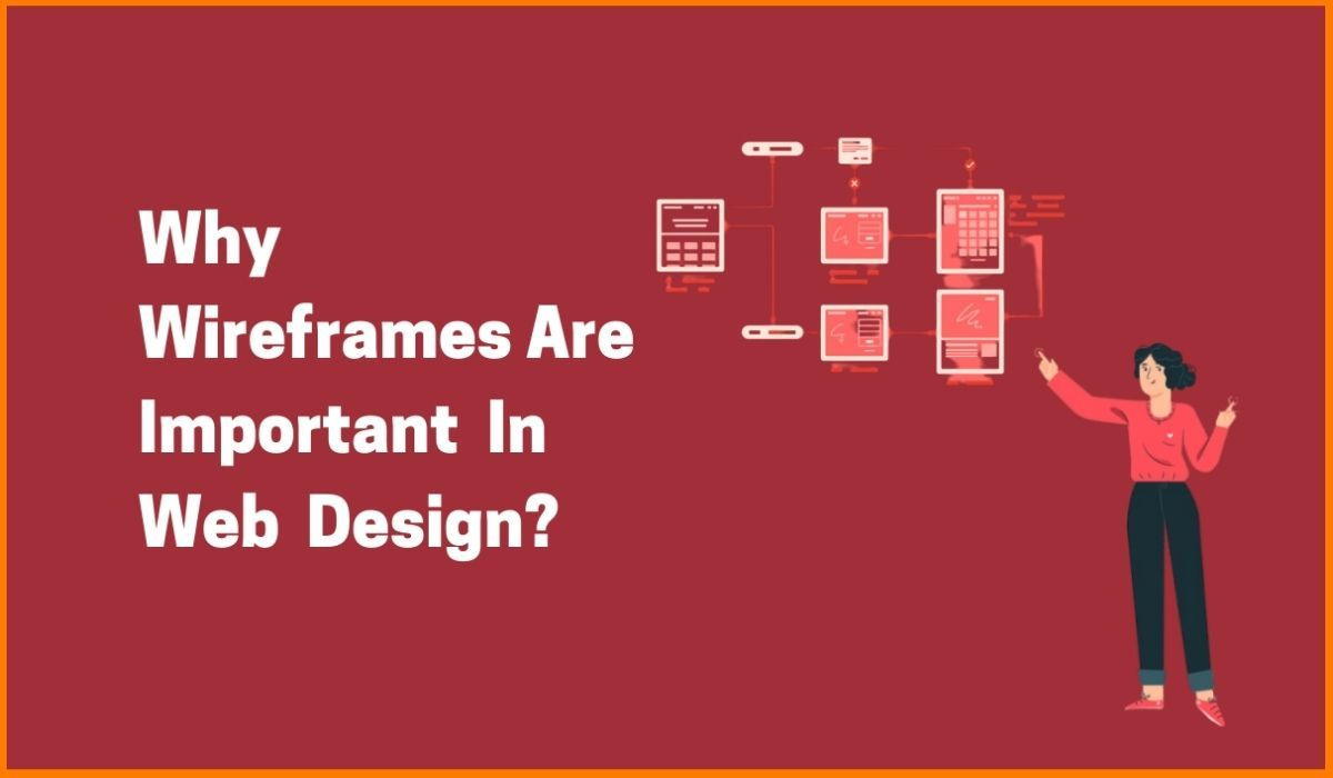 Wireframing | Why Wireframes Are Important In Web Design?
