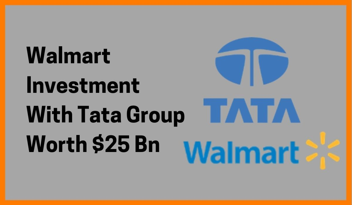 Walmart investment In Tata Group For 'Super App': $25 Bn