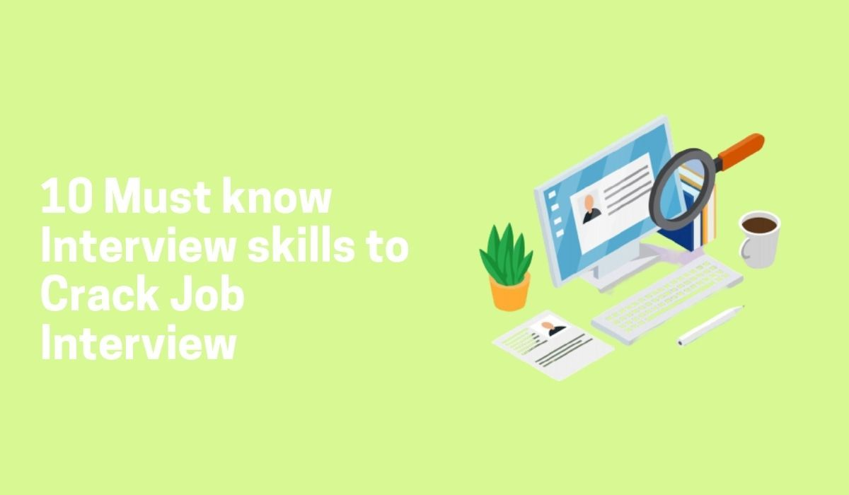 10 Interview skills for How to Crack Interview