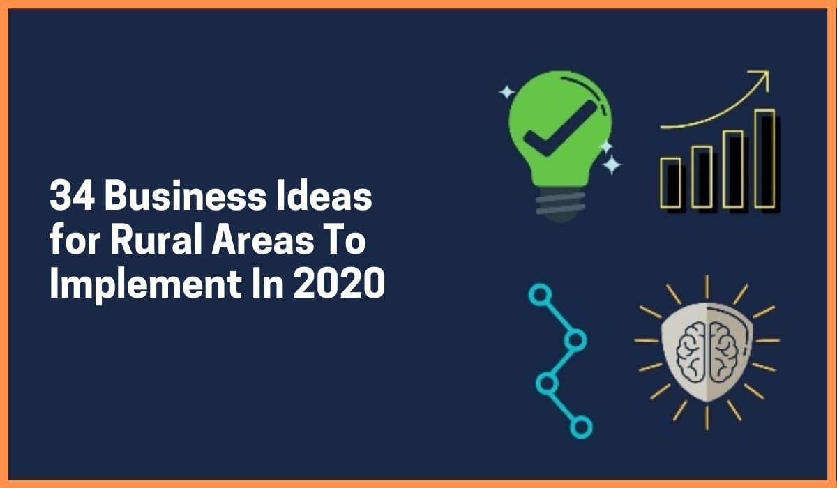 34 Business Ideas To Implement In Rural Areas  [In 2020]