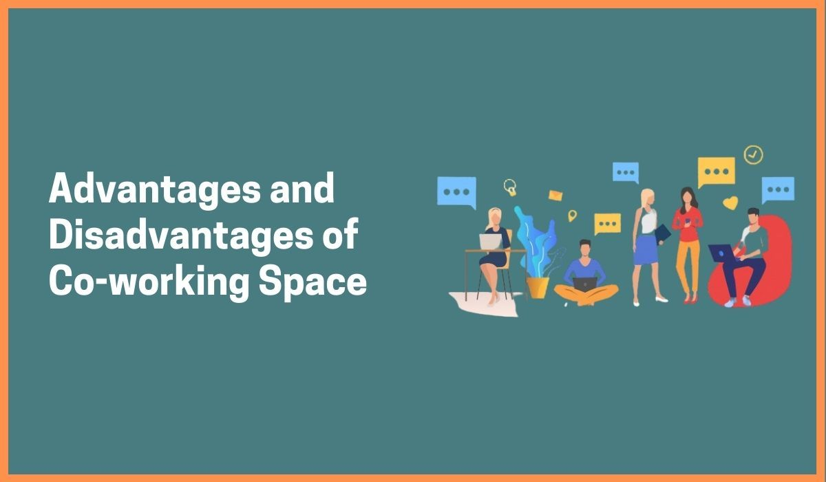 Advantages and Disadvantages of Co-working Space