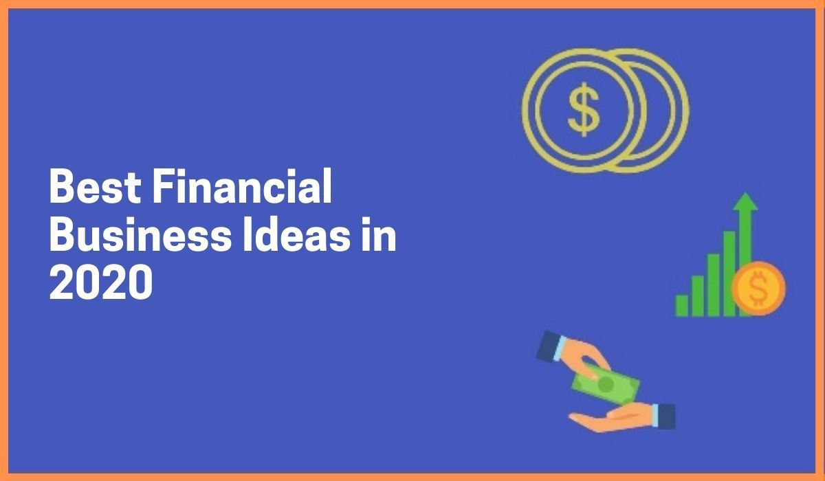 Best Finance Business Ideas in 2020