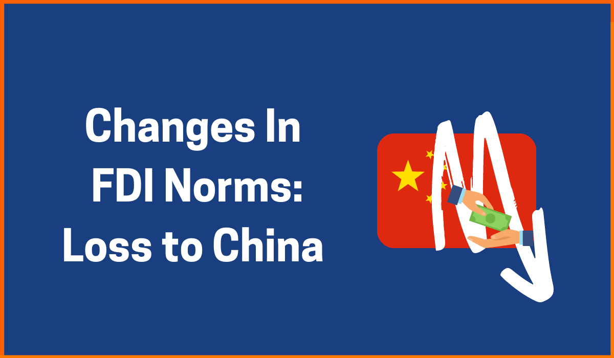 Changes in FDI Norms: Harm to investors from China or to Unicorn Startups Of India?