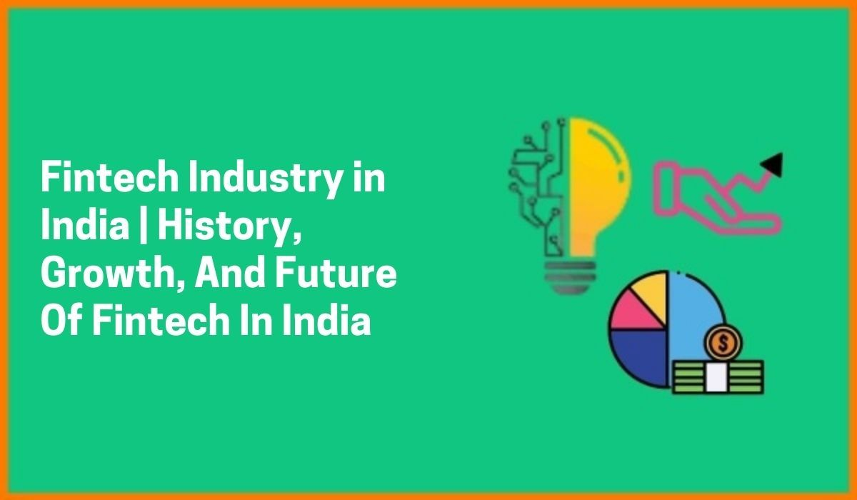Fintech Industry in India | History, Growth, And Future Of Fintech In India