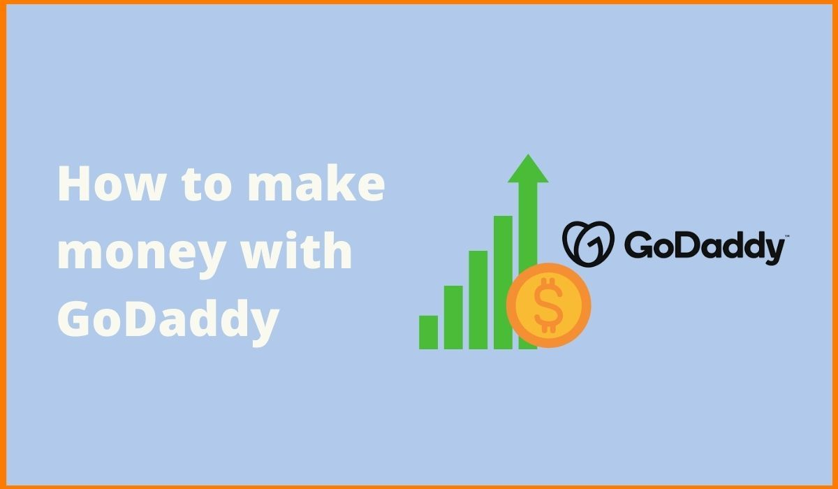 How to make money with GoDaddy?