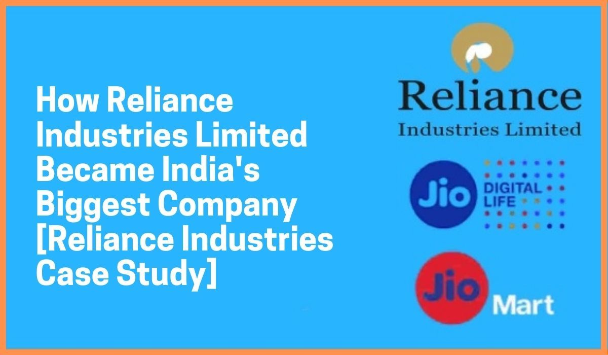 How Reliance Industries Limited Became India's Biggest Company [Reliance Industries Case Study]