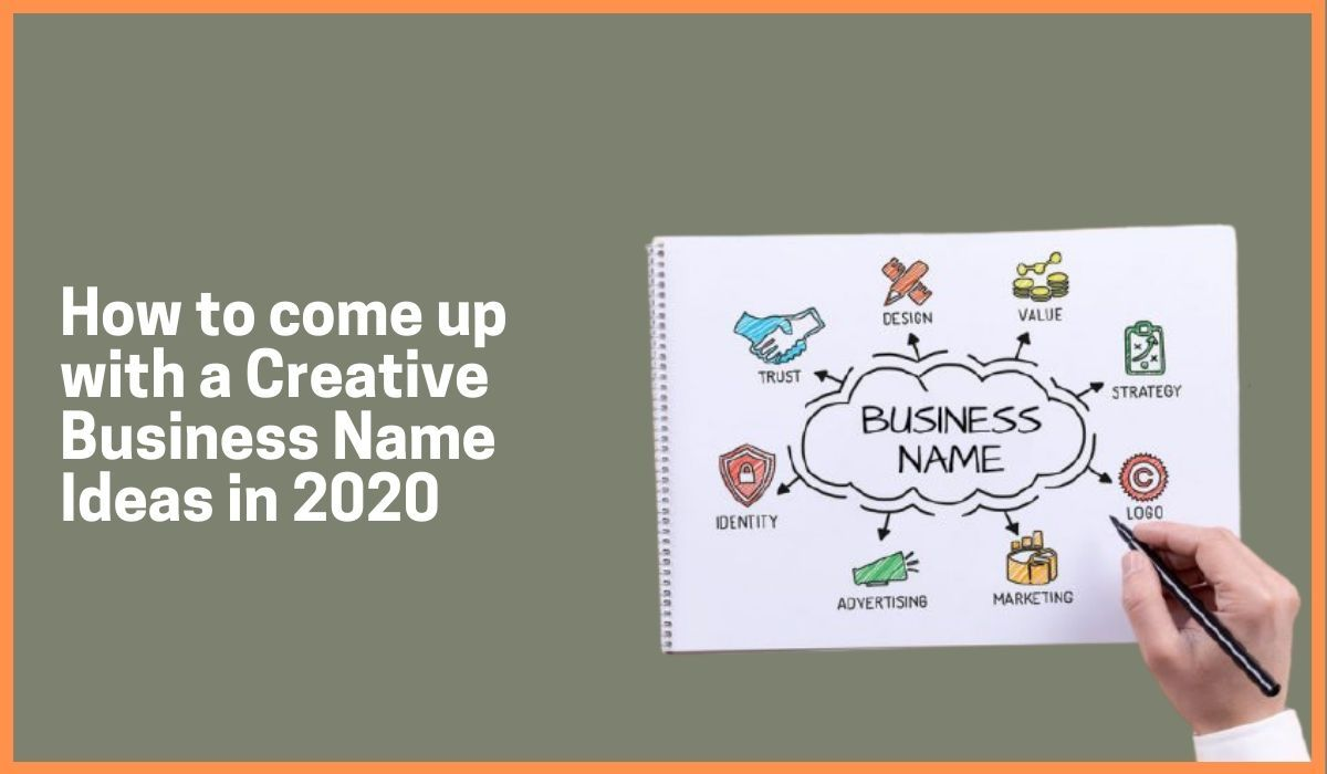 Ultimate Guide to Name Your Business | Creative Business Names Ideas