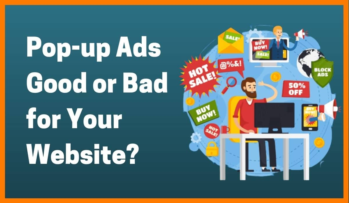 Should You Have Pop-ups on Your Website in 2020?