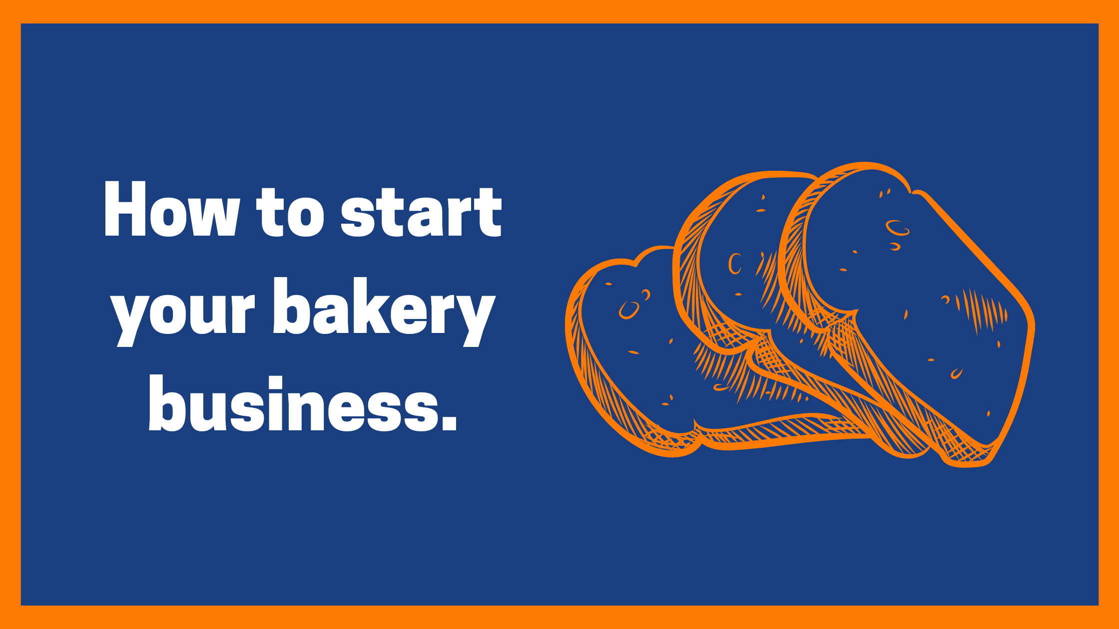 How To Start Your Bakery Business