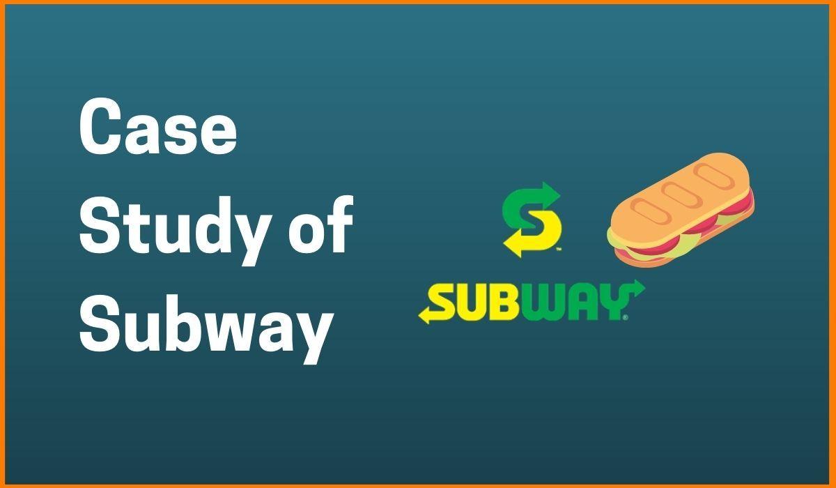 Subway Case Study