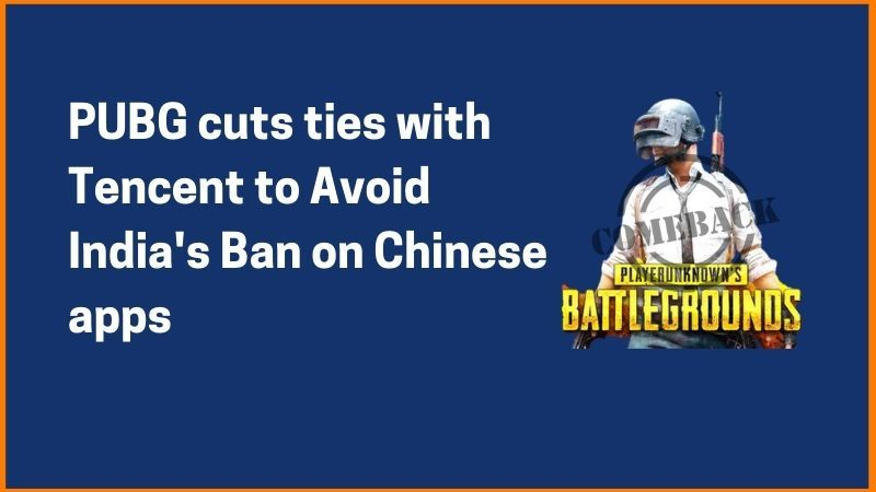 PUBG cuts ties with Tencent to avoid India's ban on Chinese apps