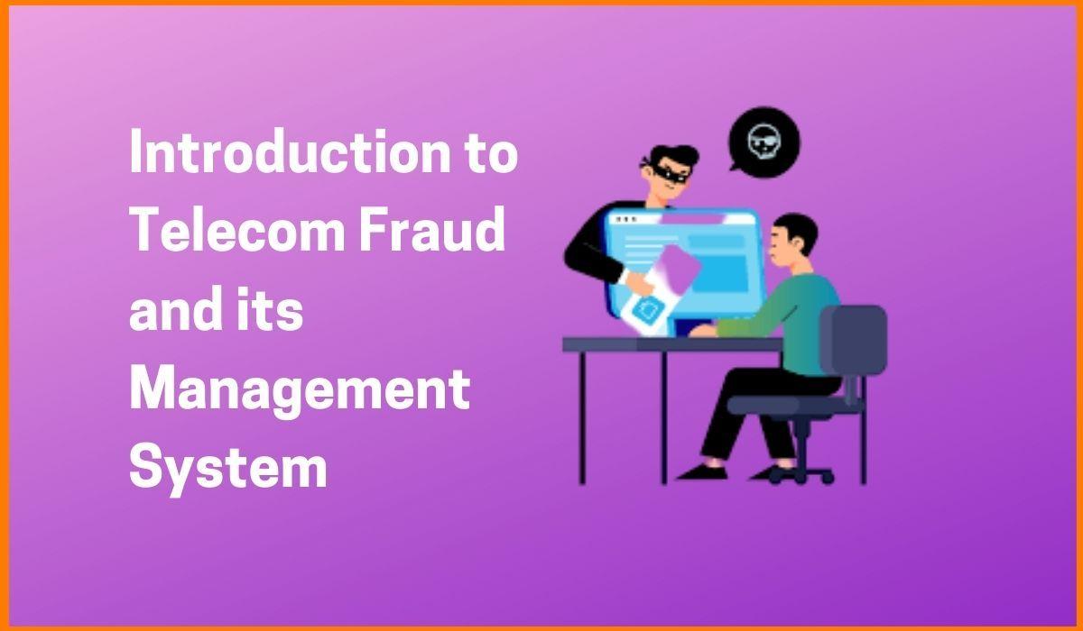 Overview of Telecom Fraud Management System