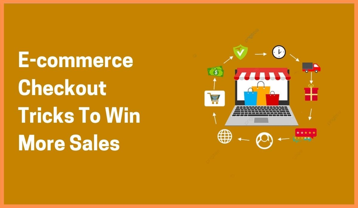 5 Fascinating E-commerce Checkout Tricks To Win More Sales Tactics That Can Help Your Business Grow
