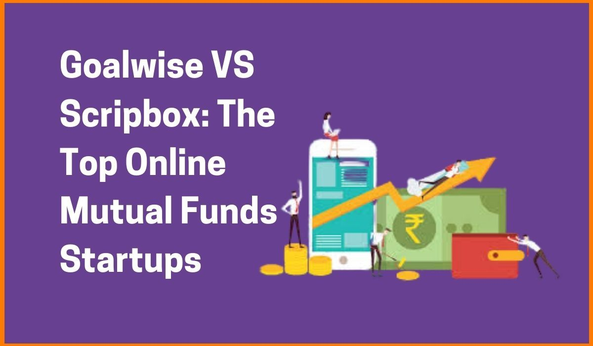 Niyo Money (Goalwise) vs Scripbox: The Top Online Mutual Fund Startups