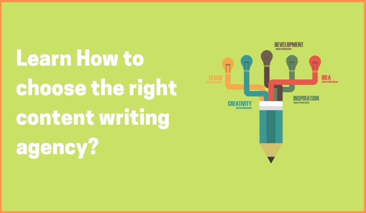 Learn How to choose the right content writing agency?