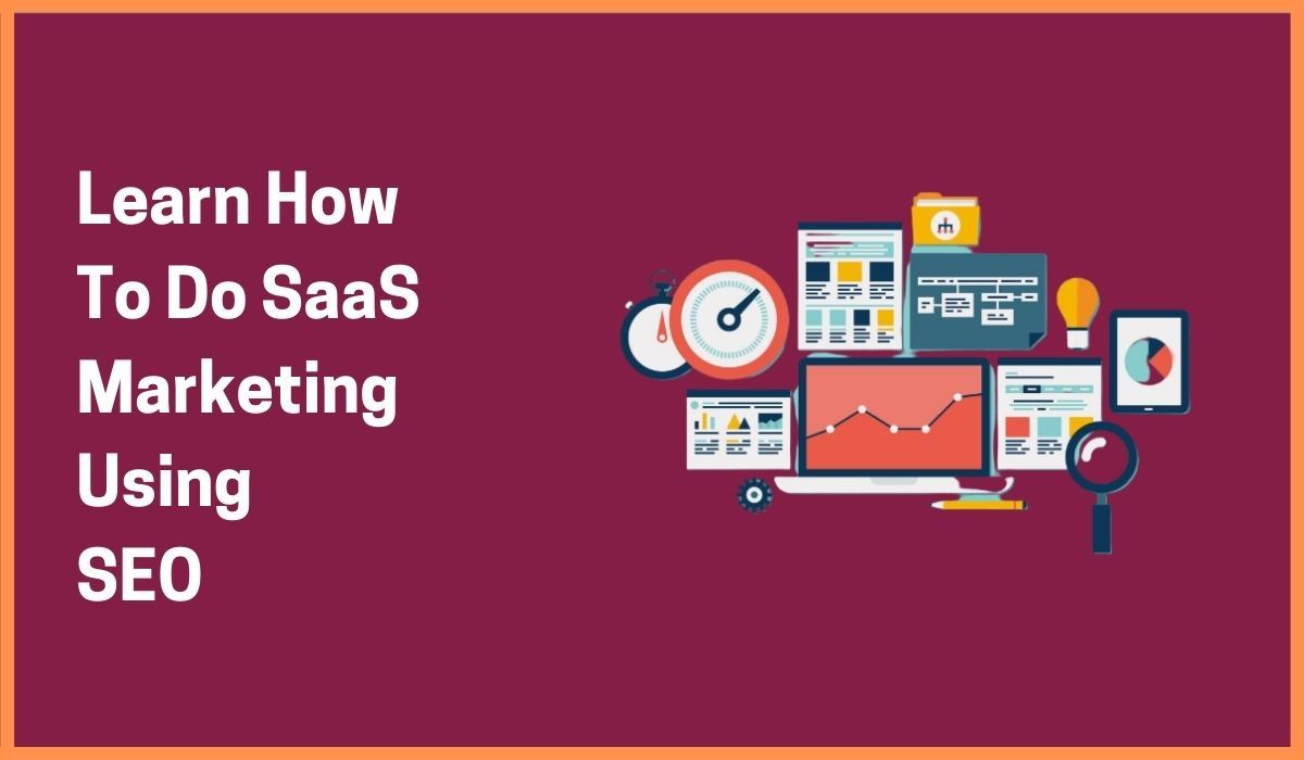 How To Become Better With Doing SaaS Marketing Using SEO