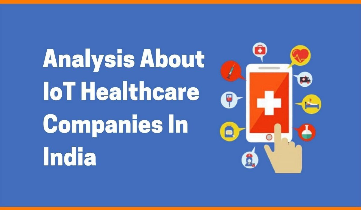 Analysis About IoT Healthcare Companies In India