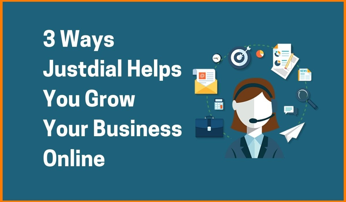 3 Ways Justdial Helps You Grow Your Business Online