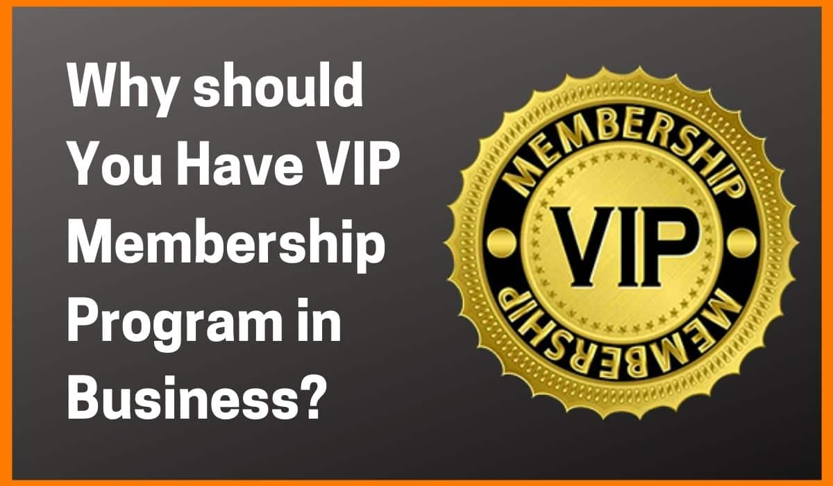 Why should You Have VIP Membership Program in Business?