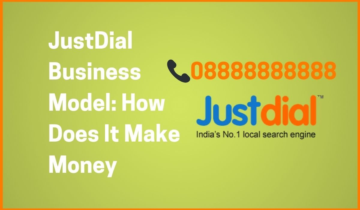 JustDial Business Model: How Does It Make Money