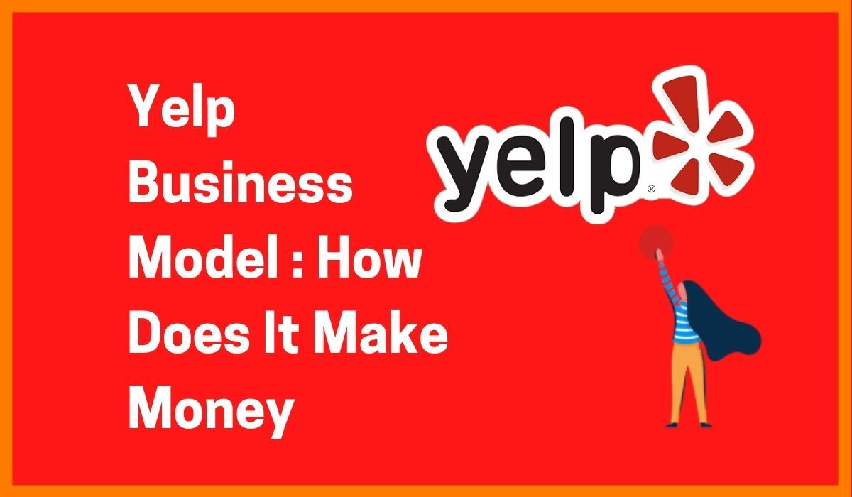 Yelp Business Model: How Does It Make Money