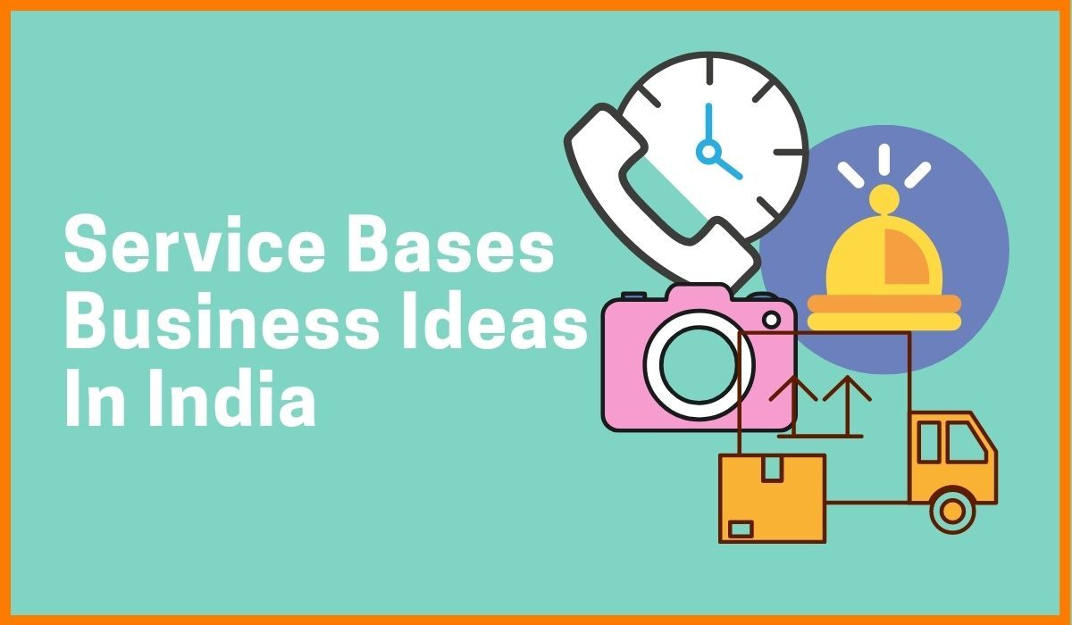 10 Service Bases Business Ideas In India You Must Have A Look