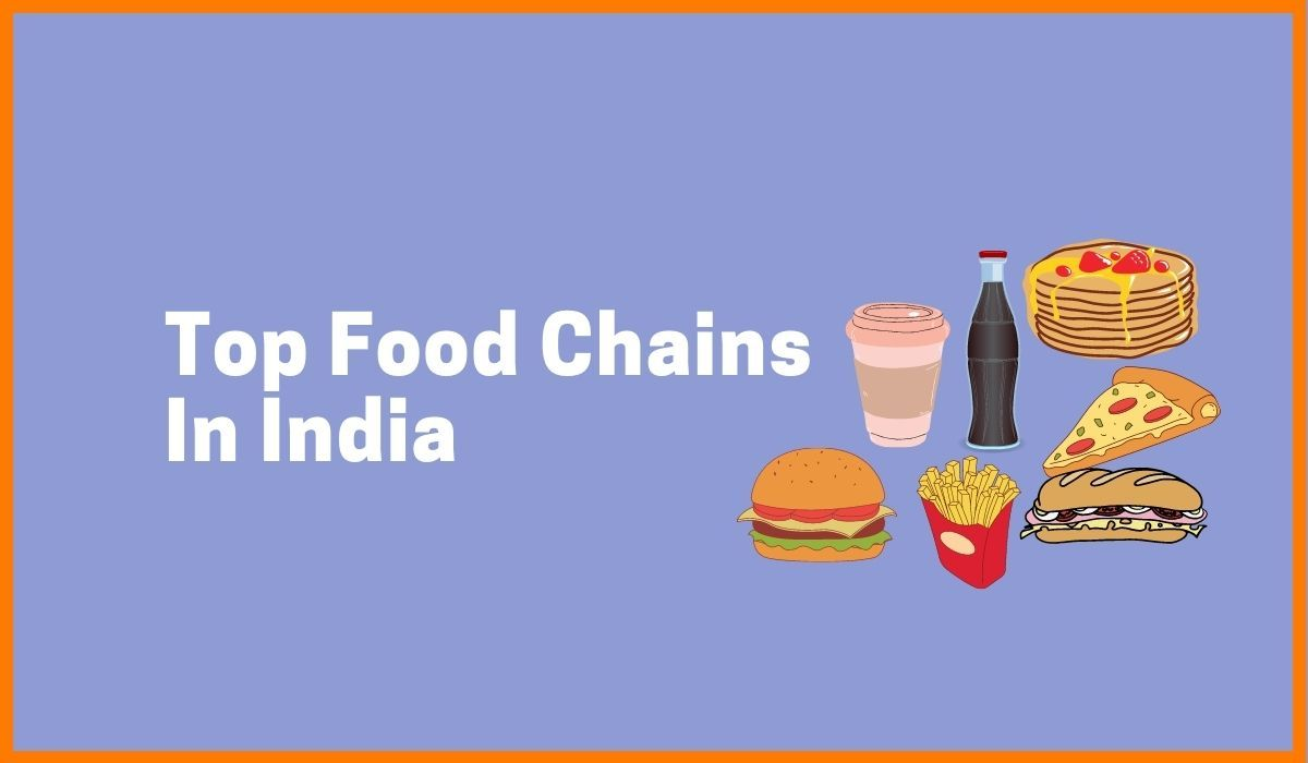 Top Food Chains India For Your Buckelist