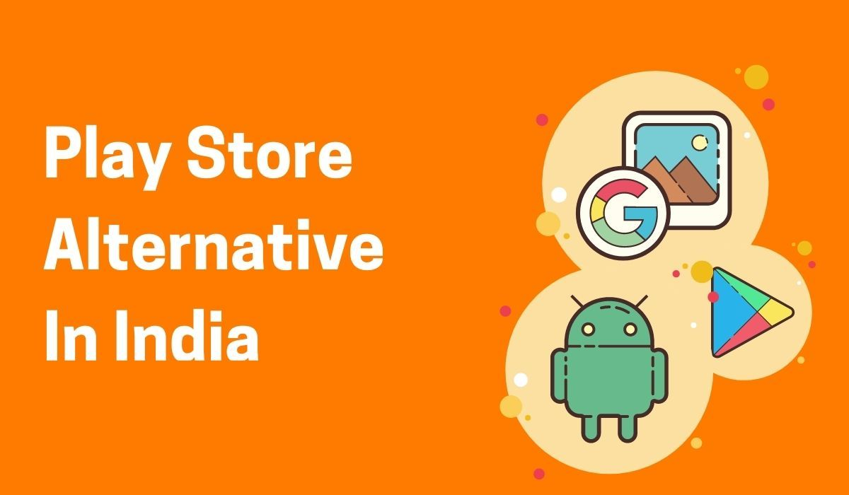 Play Store Alternative In India To Beat Google's Monopoly