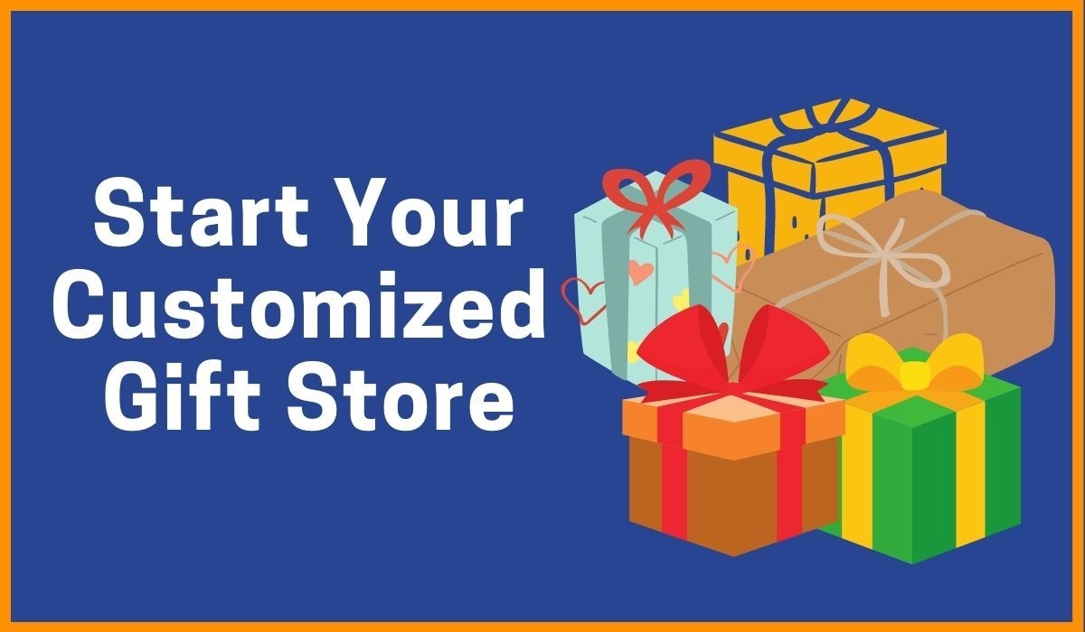 Start Your Customized Gift Shop Business