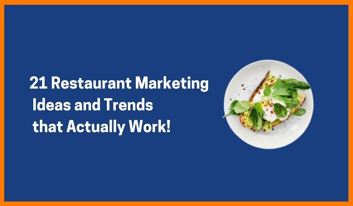 21 Restaurant Marketing Ideas and Trends that Actually Work!