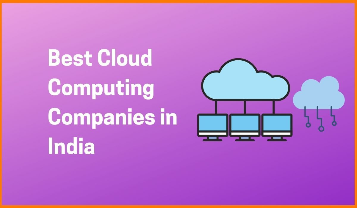 List of Top Cloud Computing Startups in India