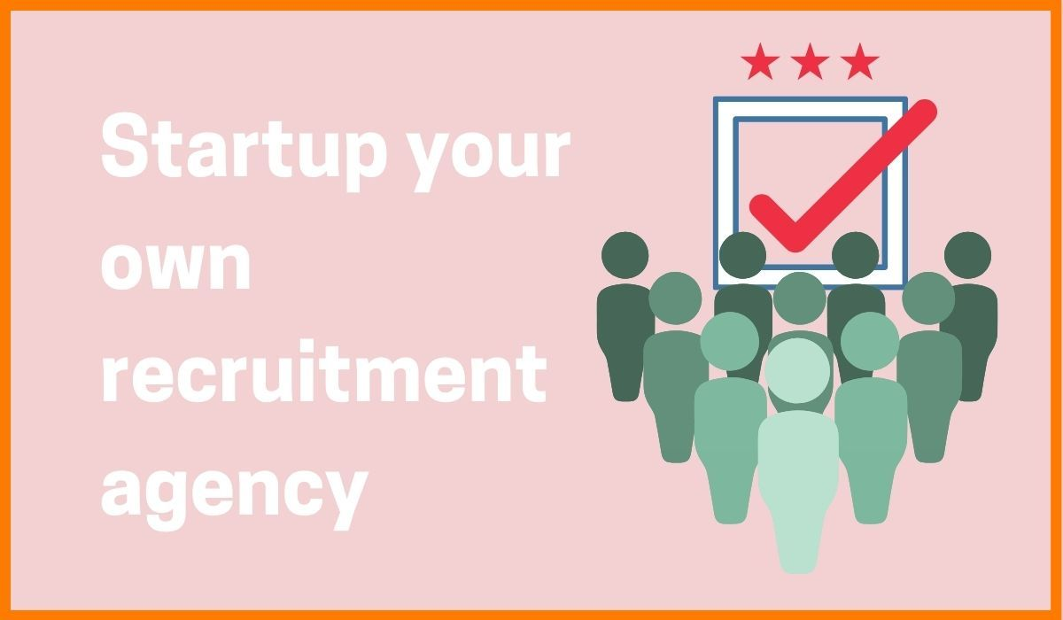 How to start a Recruitment Agency Business